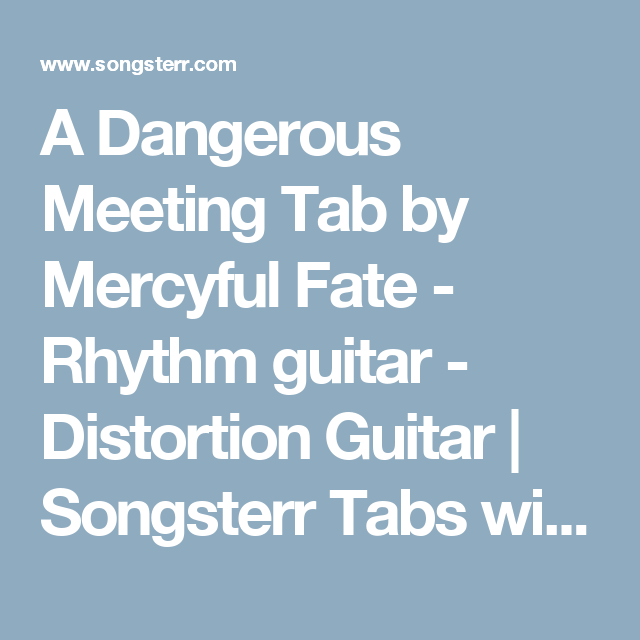 A Dangerous Meeting Tab by Mercyful Fate - Rhythm guitar
