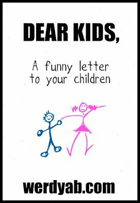 A funny letter to my kids | Werdyab Blog | Letter to my
