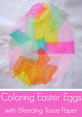 Coloring Easter Eggs With Bleeding Tissue Paper Pinterest
