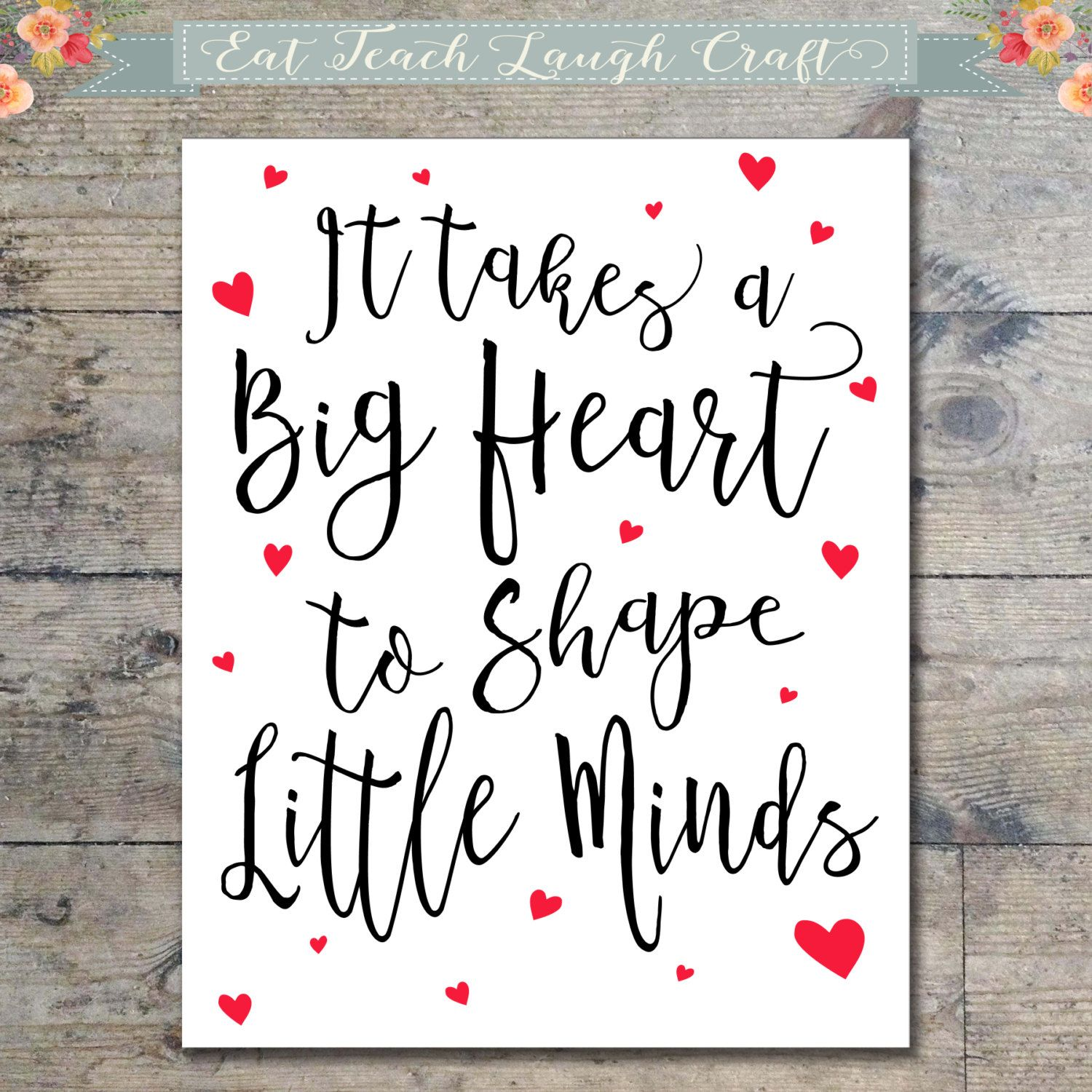 Teaching Quotes It Takes A Big Heart To Shape Little Minds Teacher Quote  Daycare