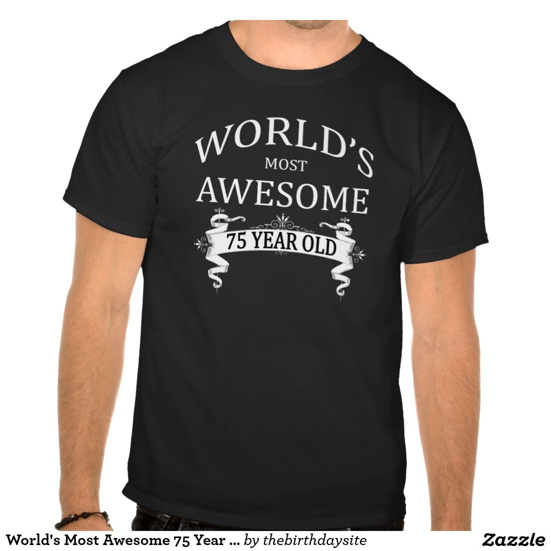 75th Birthday Worlds Most Awesome 75 Year Old Tees