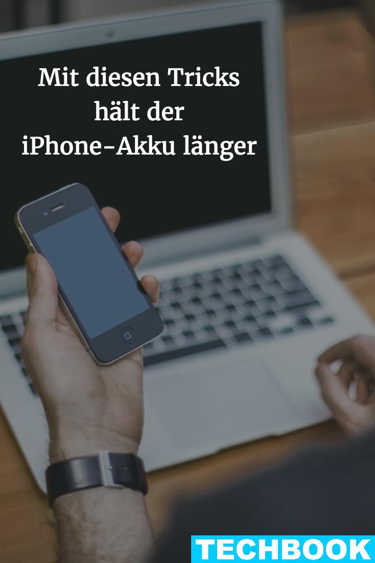 Mit Diesen Tricks Halt Der Iphone Akku Langer Iphone Akku Iphone Tricks