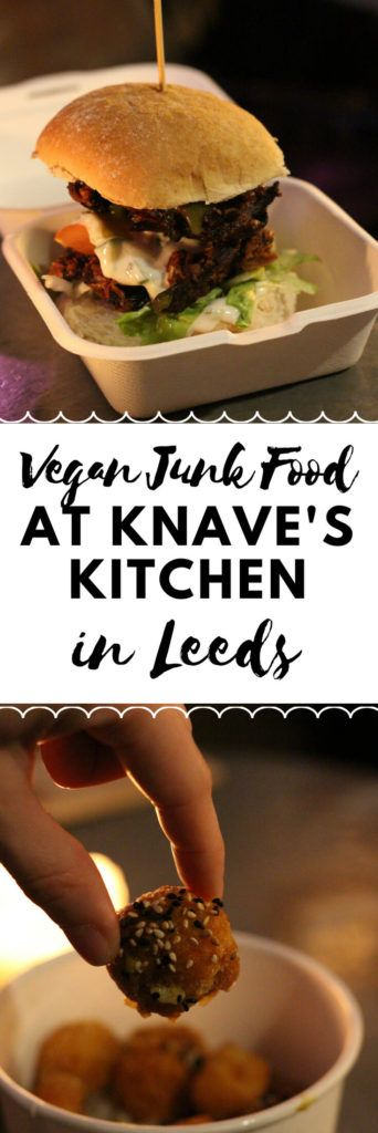 Vegan Junk Food At Knaves Kitchen Leeds Restaurant Review Vegan Leeds Vegantravel Yorkshire Vegetarian Junk Food Vegan Junk Food Junk Food