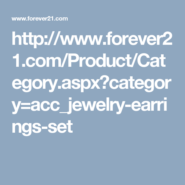 http://www.forever21.com/Product/Category.aspx?category=acc_jewelry-earrings-set