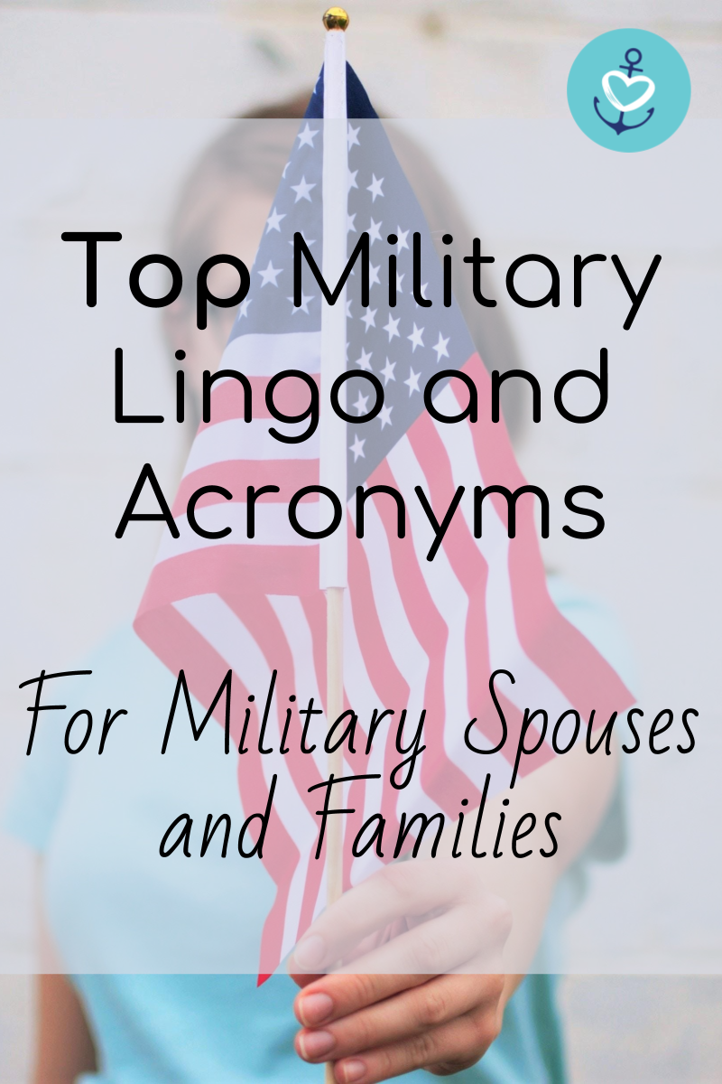 Top Military Lingo And Acronym Guide Mrs Navy Mama Military Life Army Military Wife Life Military Spouse