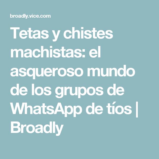 Tetas y chistes machistas: el asqueroso mundo de los grupos de WhatsApp de tíos   Broadly
