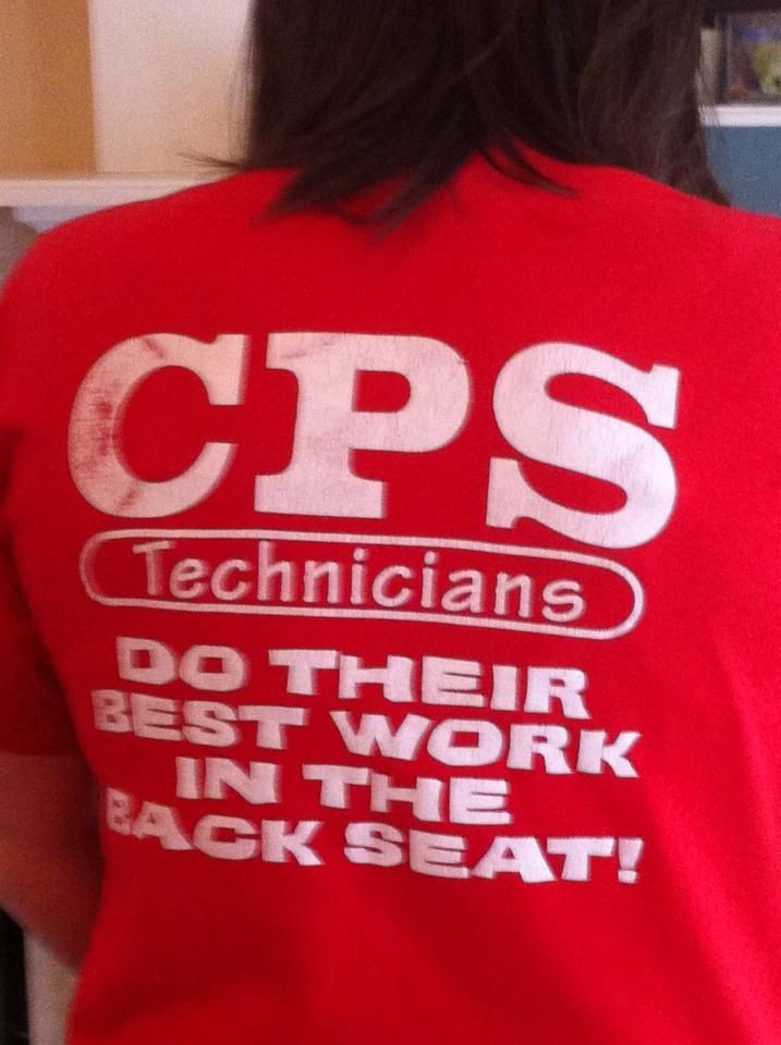 Cpst Cps Technicians Do Their Best Work In The Back Seat Child