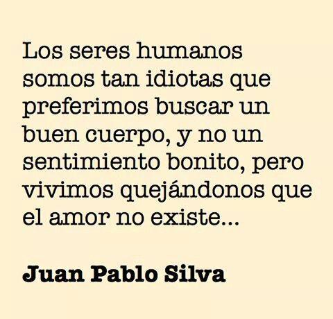 Juan Pablo Silva Juan Pablo S Pinterest Amor El Amor Existe