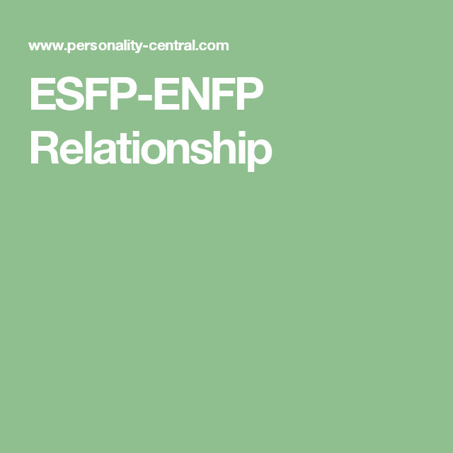 esfp and entj relationship