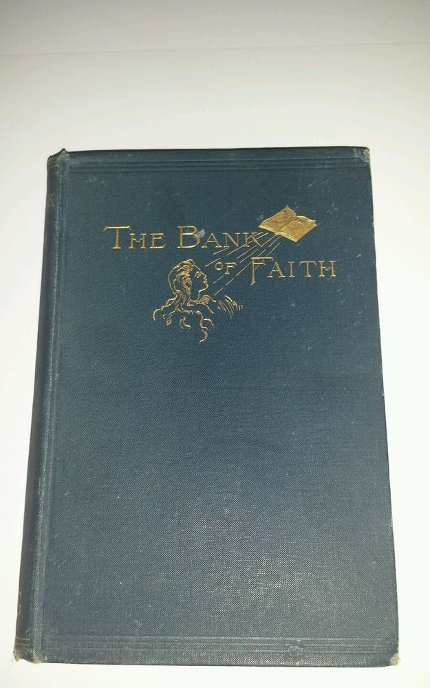 1889 THE  BANK OF FAITH OR A LIFE OF TRUST BY WILLIAM HUNTINGTON. S. S.
