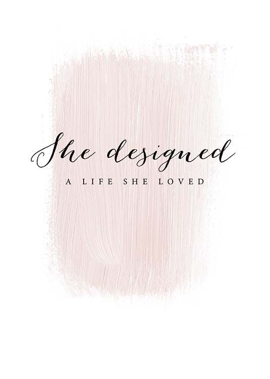 She designed a life she loved.  Happy Saturday!!