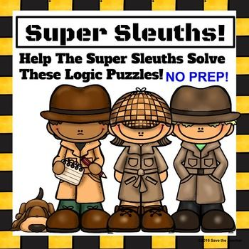 Logic Puzzles With The Super Sleuths Distance Learning Logic Puzzles Critical Thinking Skills Thinking Skills