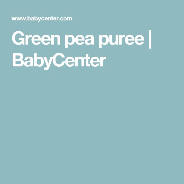 Green pea puree | BabyCenter