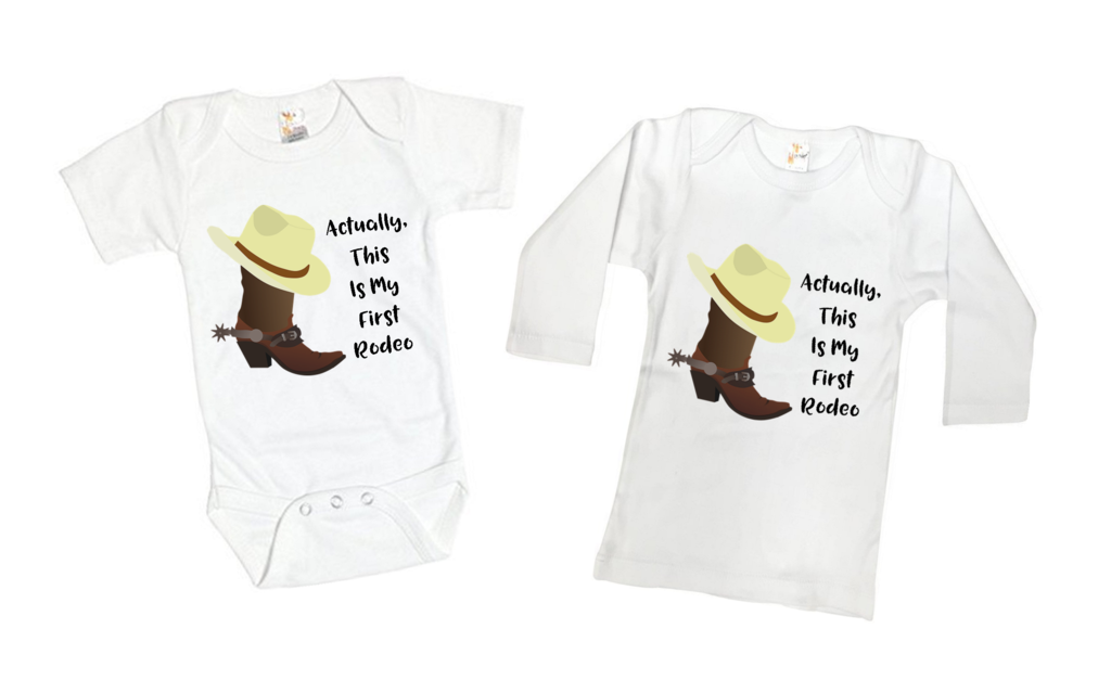 Actually This Is My First Rodeo Funny Shirt Or Bodysuit Onesie