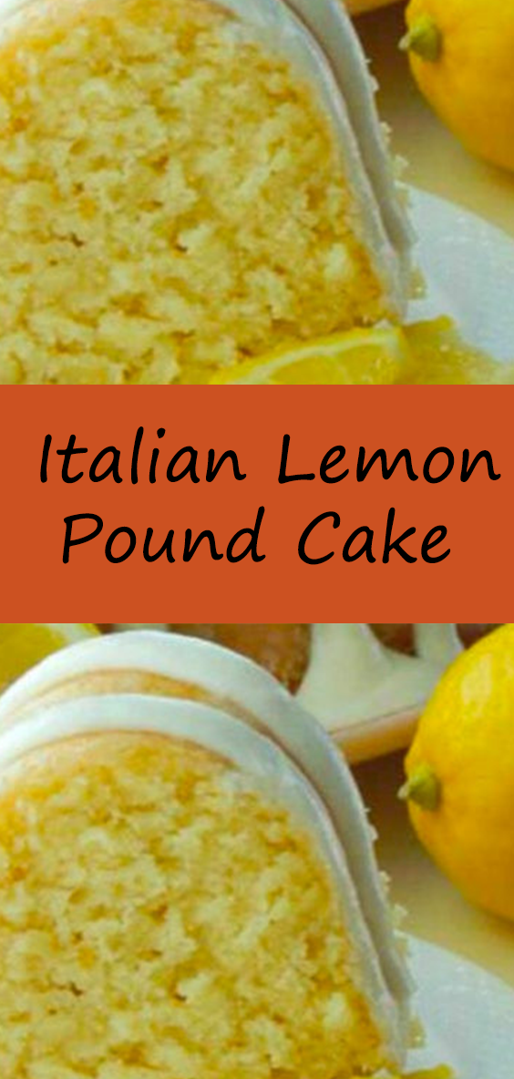 Italian Lemon Pound Cake This Cake Is Like A Dream In 2020 Lemon Pound Cake Italian Lemon Pound Cake Eggless Cake Recipe