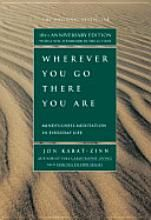 Wherever you go there you are . Mindfulness & Meditaion book.