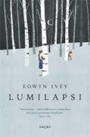 Kansi: Eowyn Ivey: Lumilapsi