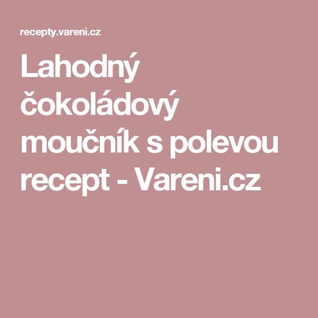 Lahodný čokoládový moučník s polevou recept - Vareni.cz