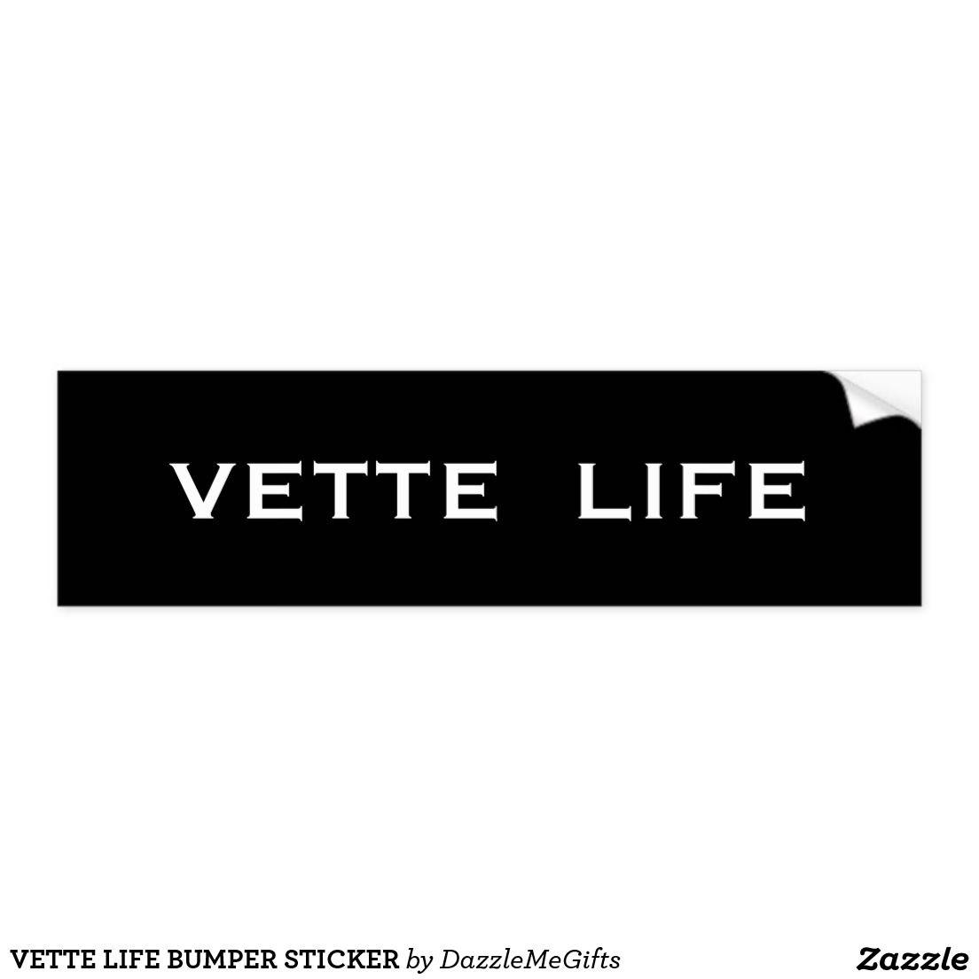 VETTE LIFE BUMPER STICKER #vettelove #vetteowner #corvette #lovecorvettes #corvettelover