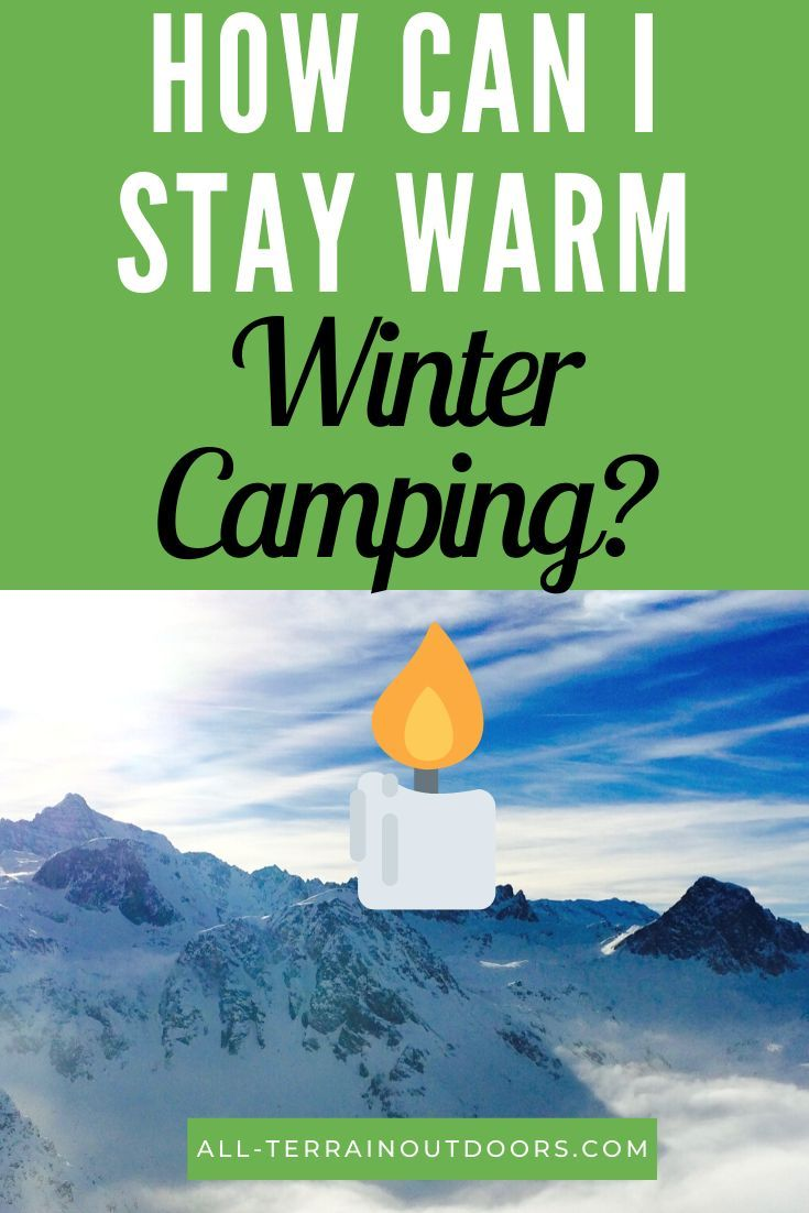 How can you stay warm while winter camping? Read this ...