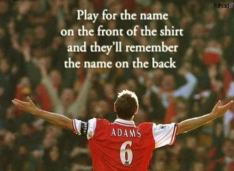 Most inspirational quote on loyalty, uttered by Tony Adams