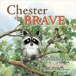 Chester The Brave By Audrey Penn To Round Off Our Chester