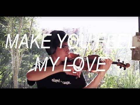 Make You Feel My Love Violin Cover Youtube How Are You