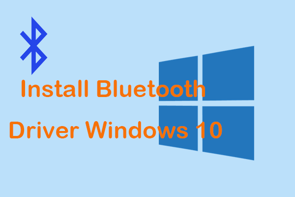 How To Install Bluetooth Driver Windows 10 3 Ways For You Windows 10 Bluetooth Windows