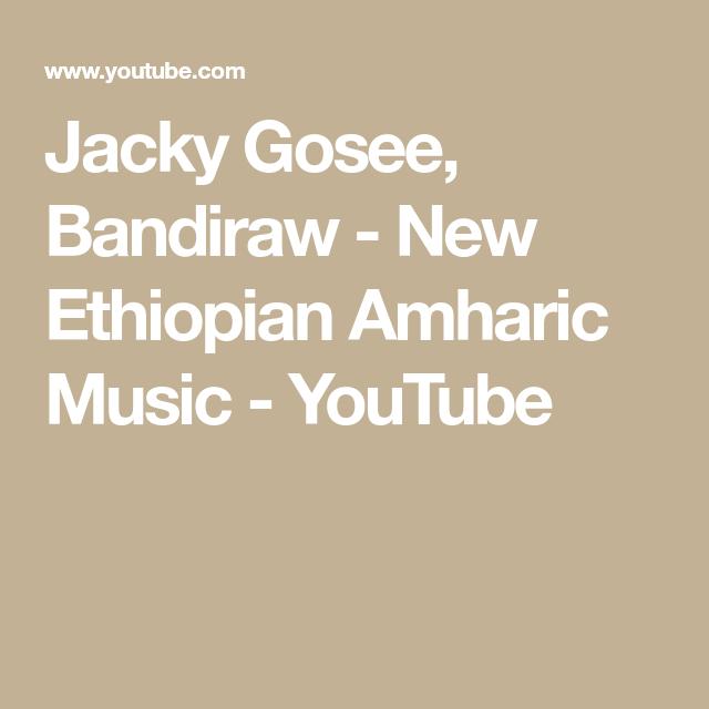 Jacky Gosee, Bandiraw - New Ethiopian Amharic Music