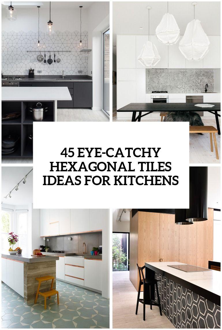 Eye Catchy Hexagon Tile Ideas For Kitchens Cover Hexagon Tiles Kitchen Hexagon Tile Kitchen Ideas for covering kitchen tiles