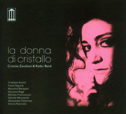 Cristina Zavalloni - La Donna Di Cristallo