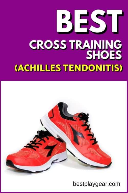 6 Best Cross Training Shoes For Achilles Tendonitis In 2020 Cross Training Shoes Cross Training Achilles Tendonitis