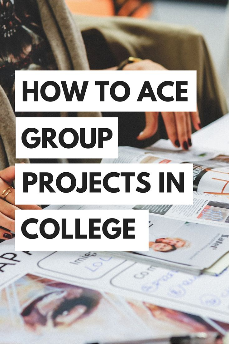 How to Ace Group Projects in College