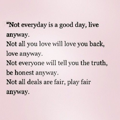 Not Everyday Life Quotes Quotes Quote Best Quotes Quotes To Live By