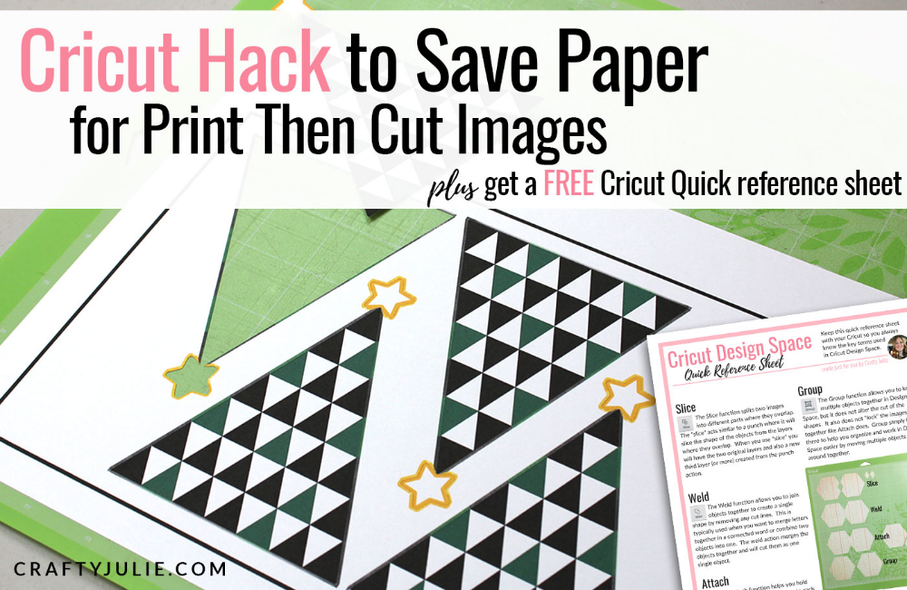 Learn to save paper using this Print Then Cut Cricut hack #cricuthacks Cricut Hack to Save Paper for Print Then Cut Images · Crafty Julie #cricuthacks