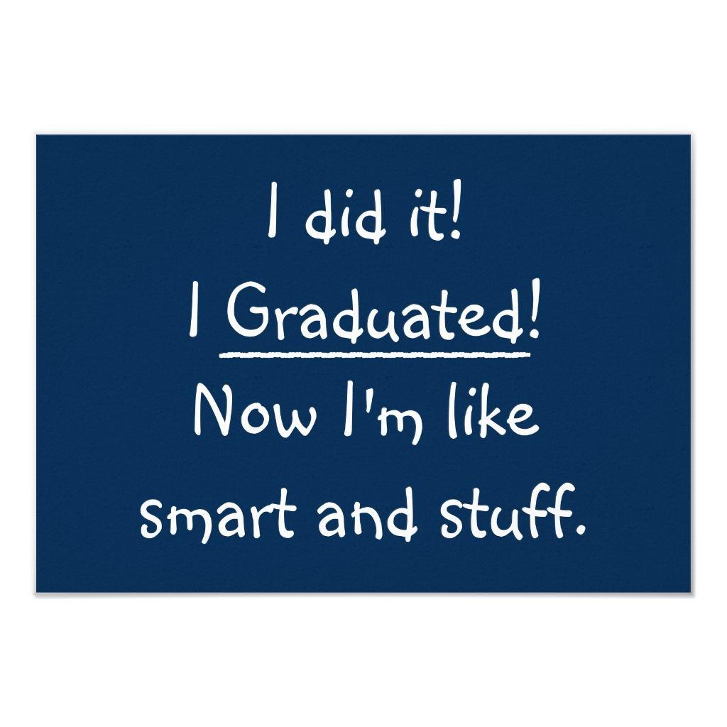 I Graduated Funny Graduation Party Invitation Card Zazzle Com In 2020 Graduation Funny Graduation Quotes Funny Congratulations Graduate