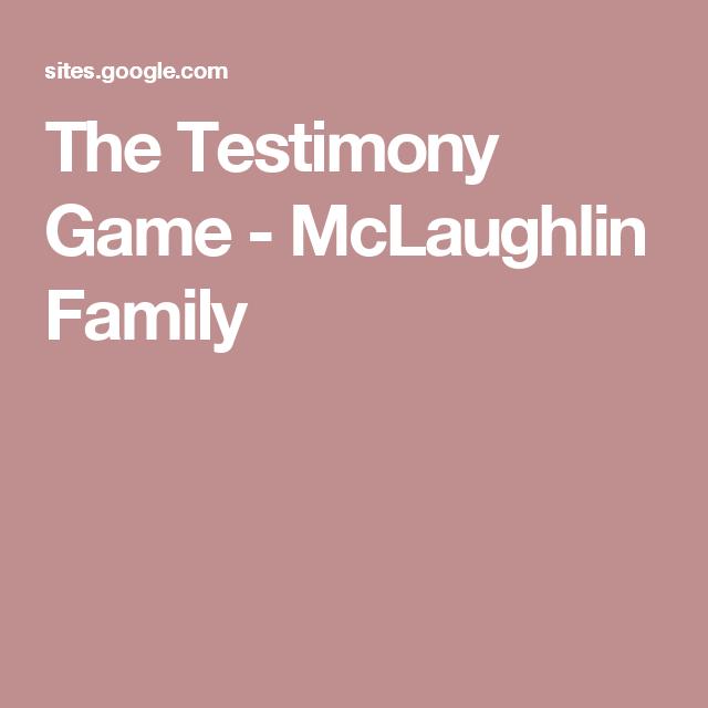 The Testimony Game - McLaughlin Family