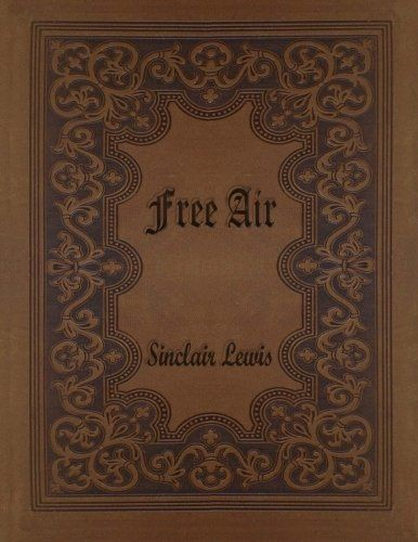 Free Air By Sinclair Lewis Long Before Jack Kerouac Penned His Famous American Roadtrip Epic Sinclair Lewis Wrote Wha Wordsworth Classics Books Eye Of Osiris