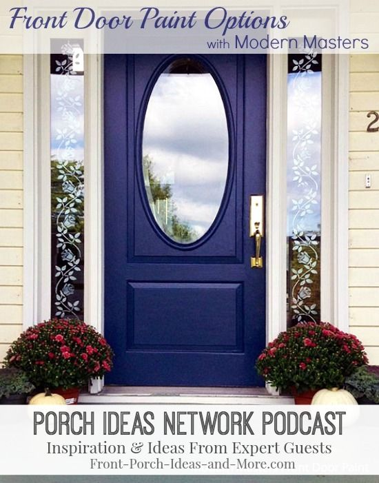Front Door Paint Options Episode Of The Porch Ideas Network Podcast | Guest  Jim Rogers Of