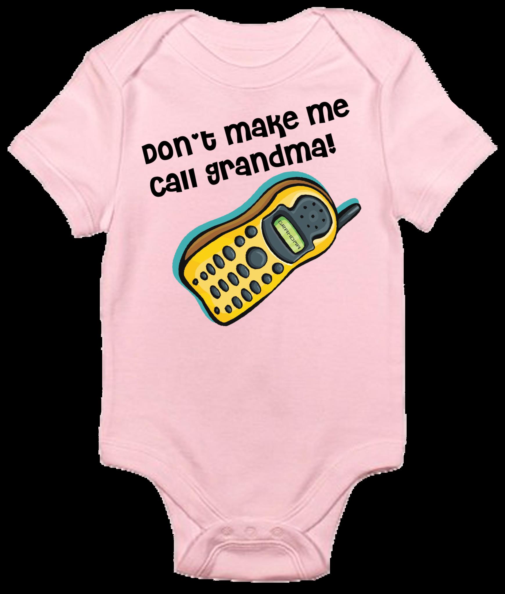 Baby Bodysuit Don t Make Me Call Grandma