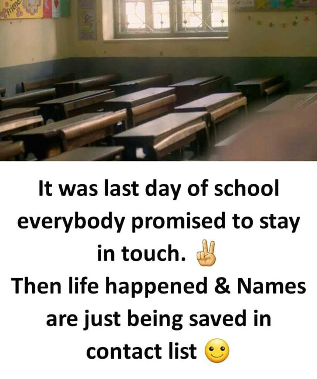No..yaar i want them in every step of my life 😢😢  School