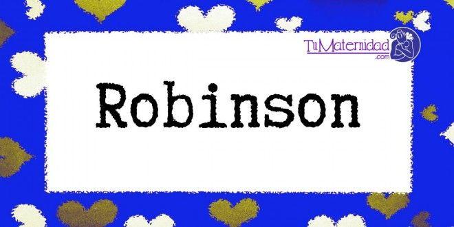 Conoce el significado del nombre Robinson #NombresDeBebes #NombresParaBebes #nombresdebebe - http://www.tumaternidad.com/nombres-de-nino/robinson/