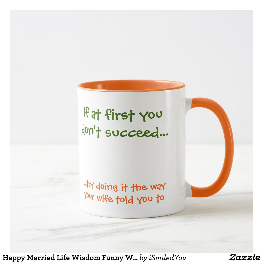 Happy Married Life Wisdom Funny Wife Quote Coffee Mug | Zazzle.com in 2020 | Funny wife quotes ...