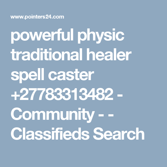 powerful physic traditional healer spell caster +27783313482