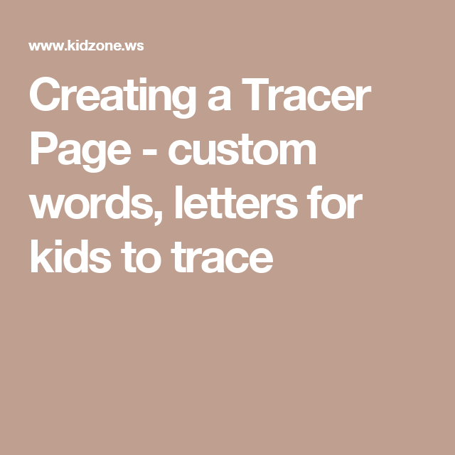 Creating a Tracer Page - custom words, letters for kids to ...