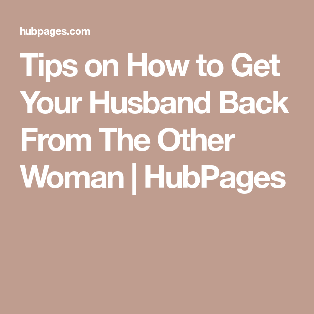 Best How Do I Win My Husband Back From The Other Woman Image Collection