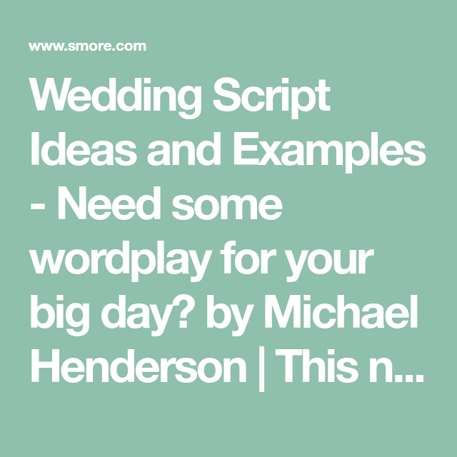 Wedding Script Ideas And Examples Need Some Wordplay For Your Big