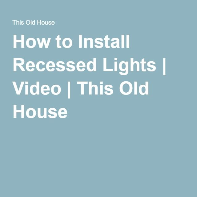 How To Install Recessed Lights Kitchen Refinishing