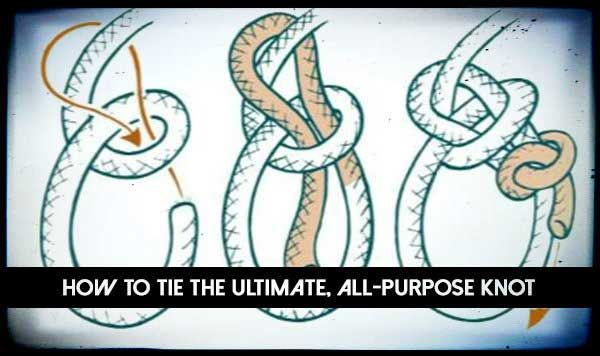 How To Tie The Ultimate All Purpose Knot Knots