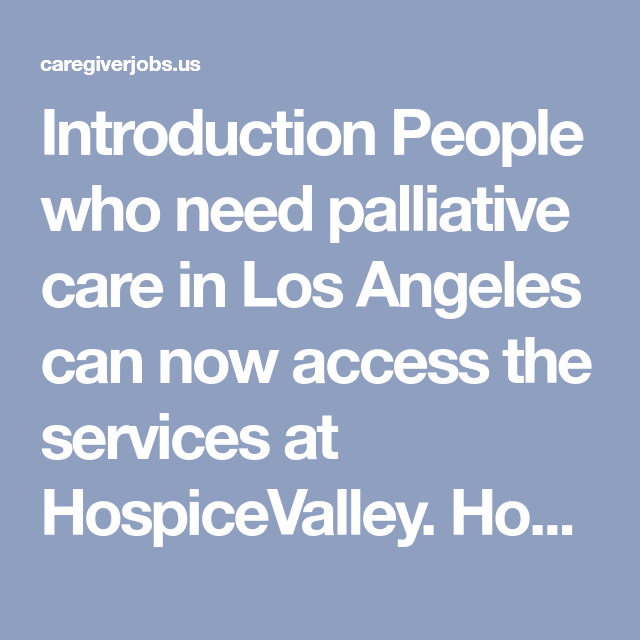 HospiceValley; Los Angeles' Leading Palliative Care Agency
